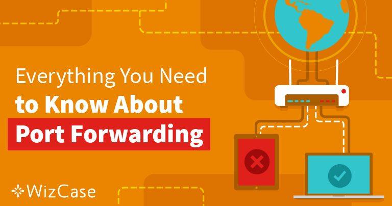 Port Forwarding – Mitä se tarkoittaa ja mitä hyötyä siitä on vuonna 2020?