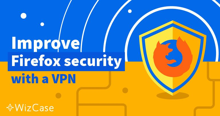 5 Parasta VPN-palvelua Firefoxille