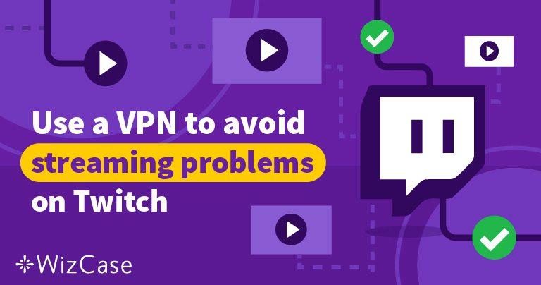 4 Parasta Twitch-VPN:ää