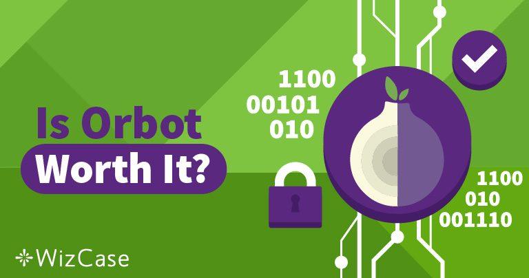 Orbotin kokonaisvaltainen arvostelu – tekeekö se OIKEASTI anonyymiksi?