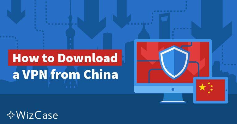 5 tapaa asentaa VPN Kiinassa vuonna 2020