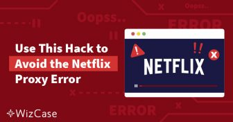 [Ratkaistu] Netflix-proxyvirheviesti Suomessa (Testattu 2019) Wizcase