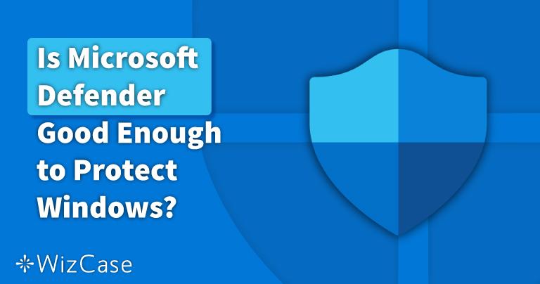 Riittääkö Windows Defender vuonna 2021? Katso vastaus täältä!