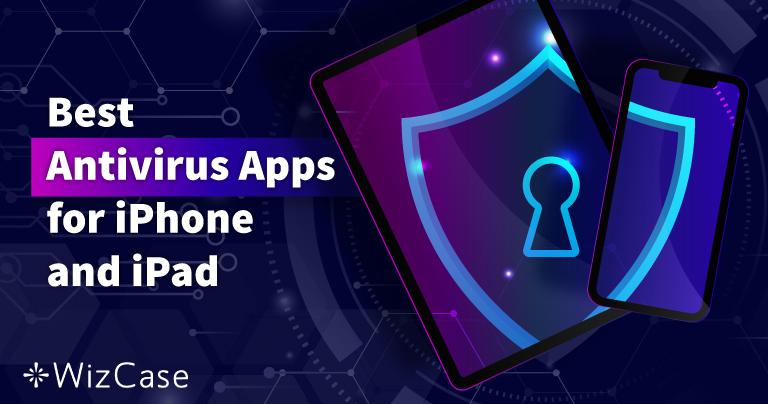 5 parasta iOS-virustorjuntaa iPhonelle ja iPadille (Päivitetty 2021)