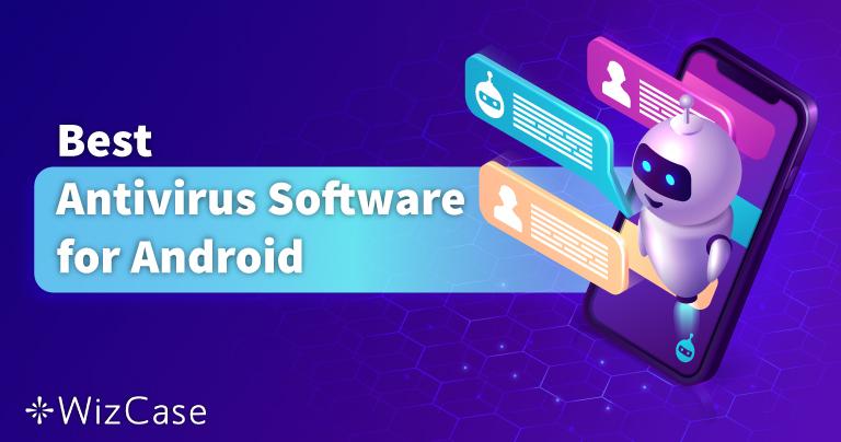 5 parasta Android-virustorjuntaa vuonna 2021 mobiililaitteille